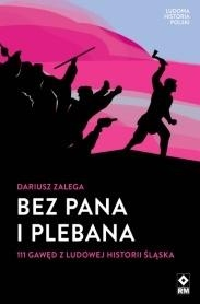 Bez_Pana_i_Plebana_._111_gawed_z_ludowej_historii_Slaska