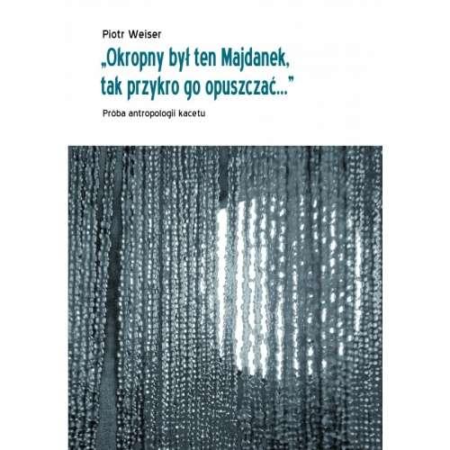 Okropny_byl_ten_Majdanek__tak_przykro_go_opuszczac..._Proba_antropologii_kacetu