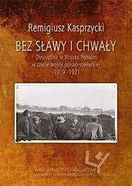 Bez_slawy_i_chwaly._Dyscyplina_w_Wojsku_Polskim_w_czasie_wojny_polsko_sowieckiej_1919_1921