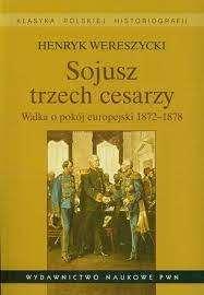 Sojusz_trzech_cesarzy._Walka_o_pokoj_europejski_1872_1878