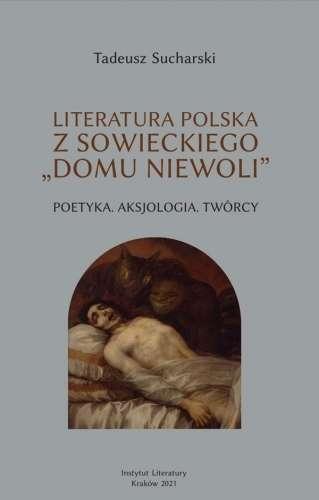 Literatura_polska_z_sowieckiego__domu_niewoli_._Poetyka__aksjologia__tworcy