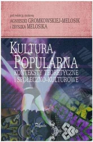 Kultura_popularna._Konteksty_teoretyczne_i_spoleczno_kulturowe