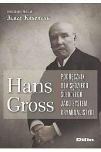 Hans_Gross._Podrecznik_dla_sedziego_sledczego_jako_system_kryminalny