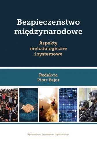 Bezpieczenstwo_miedzynarodowe._Aspekty_metodologiczne_i_systemowe