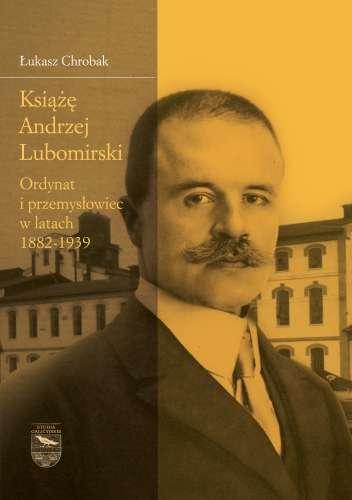 Ksiaze_Andrzej_Lubomirski._Ordynat_i_przemyslowiec_w_latach_1882__1939