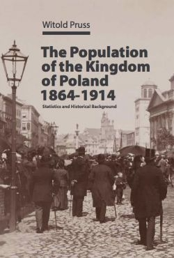 The_Population_of_the_Kingdom_of_Poland_1864_1914._Statistics_and_Historical_Background