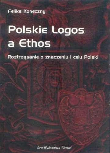 Polskie_Logos_a_Ethos._Roztrzasanie_o_znaczeniu_i_celu_Polski