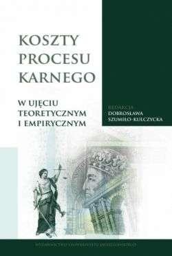 Koszty_procesu_karnego_w_ujeciu_teoretycznym_i_empirycznym