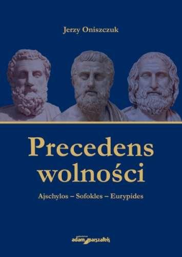 Precedens_wolnosci._Ajschylos___Sofokles___Eurypides