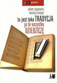 Tu_jest_taka_tradycja__ja_to_wszystko_dziedzicze...