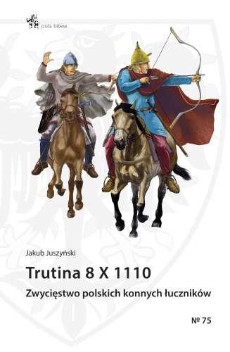 Trutina_8_X_1110._Zwyciestwo_polskich_konnych_lucznikow