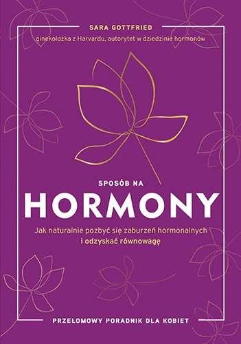 Sposob_na_hormony._Jak_naturalnie_pozbyc_sie_zaburzen_hormonalnych_i_odzyskac_rownowage