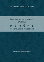 Przepraszam__ma_pan_moze_dlugopis__Prosba_we_wspolczesnej_polszczyznie__cz._1__Prosba_jako_makrotakt_mowy