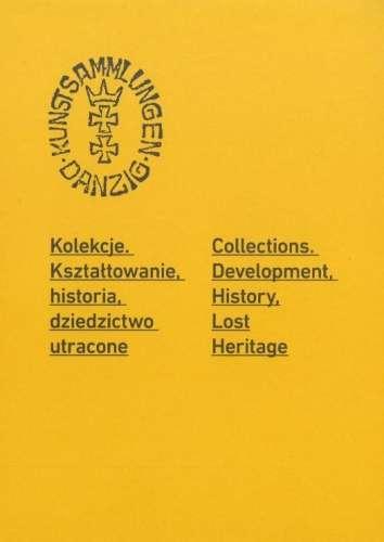 Kolekcje._Ksztaltowanie__historia__dziedzictwo_utracone._Collections._Development__History__Lost_Heritage