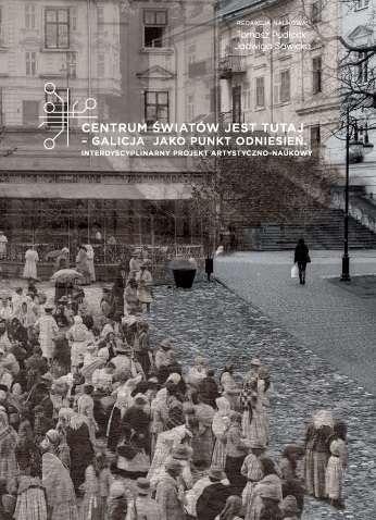 Centrum_swiatow_jest_tutaj___Galicja_jako_punkt_odniesien