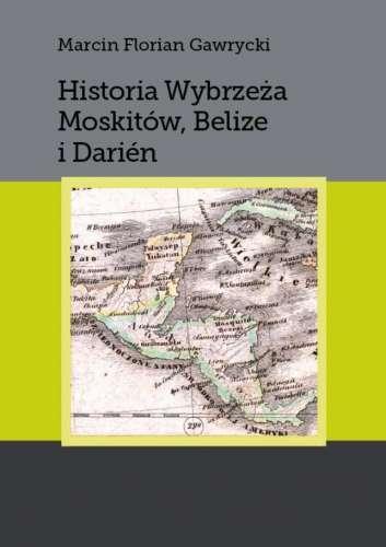 Historia_Wybrzeza_Moskitow__Belize_i_Darien