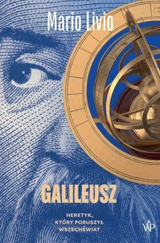 Galileusz._Heretyk__ktory_poruszyl_wszechswiat