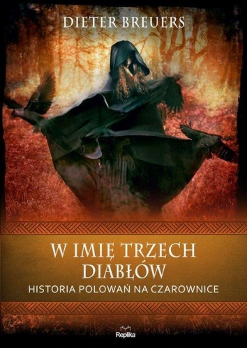 W_imie_trzech_diablow._Historia_polowan_na_czarownice
