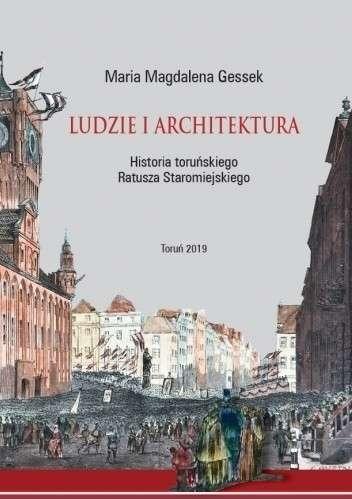 Ludzie_i_architektura._Historia_torunskiego_Ratusza_Staromiejskiego