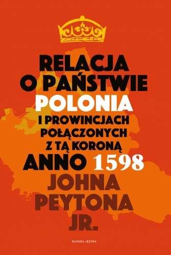 Relacja_o_panstwie_Polonia_i_prowincjach_polaczonych_z_ta_korona_anno_1598