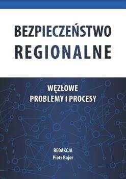 Bezpieczenstwo_regionalne.Wezlowe_problemy_i_procesy