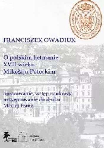 O_polskim_hetmanie_XVII_wieku_Mikolaju_Potockim