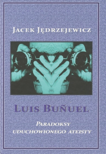 Luis_Buñuel___paradoksy_uduchowionego_ateisty