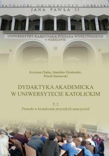 Dydaktyka_akademicka_w_uniwersytecie_katolickim__t._2__Prawda_w_ksztalceniu_przyszlych_nauczycieli