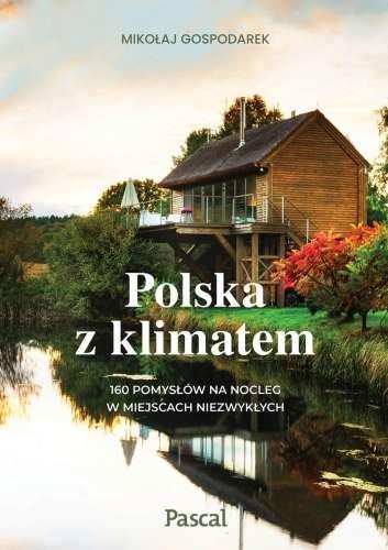 Polska_z_klimatem._160_pomyslow_na_nocleg_w_miejscach_niezwyklych