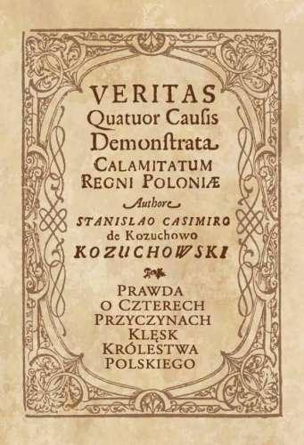 Veritas_Quator_Causis_Demonstrata_Regni_Poloniae._Prawda_o_Czterech_Przyczynach_Klesk_Krolestwa_Polskiego
