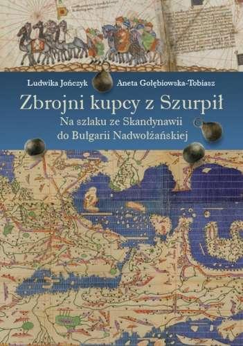 Zbrojni_kupcy_z_Szurpil._Na_szlaku_ze_Skandynawii_do_Bulgarii_Nadwolzanskiej