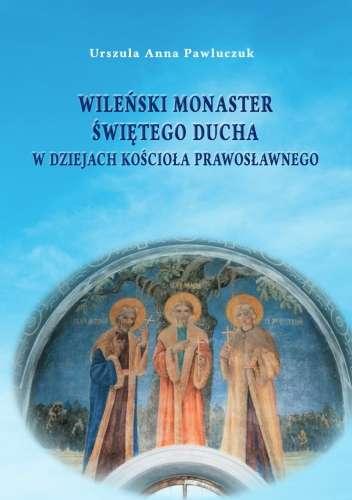 Wilenski_monaster_swietego_ducha_w_dziejach_kosciola_prawoslawnego