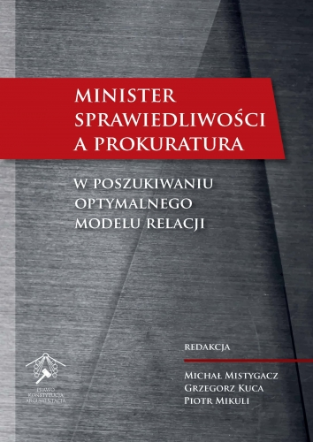 Minister_Sprawiedliwosci_a_prokuratura__W_poszukiwaniu_optymalnego_modelu_relacji