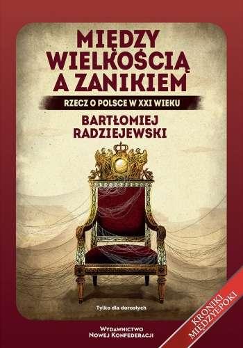 Miedzy_wielkoscia_a_zanikiem._Rzecz_o_Polsce_XXI_wieku