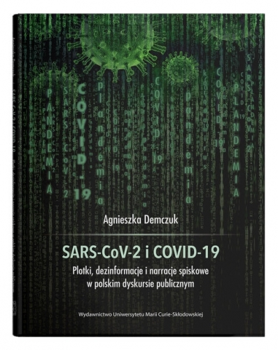 SARS_CoV_2_i_COVID_19._Plotki__dezinformacje_i_narracje_spiskowe_w_polskim_dyskursie_publicznym