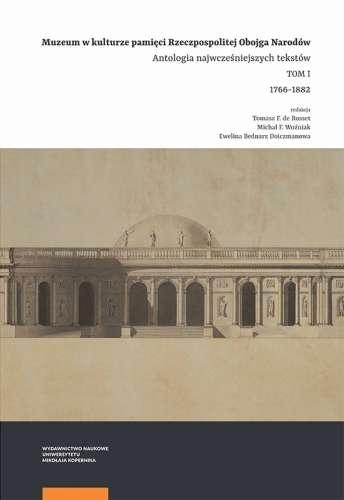 Muzeum_w_kulturze_pamieci_Rzeczpospolitej_Obojga_Narodow._Antologia_najwczesniejszych_tekstow_T.1_1766_1882