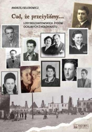 Cud__ze_przezylismy._Losy_belchatowskich_Zydow_ocalalych_z_Holokaustu