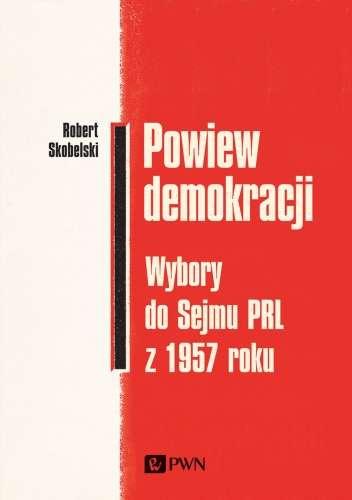 Powiew_demokracji._Wybory_do_Sejmu_PRL_z_1957_roku
