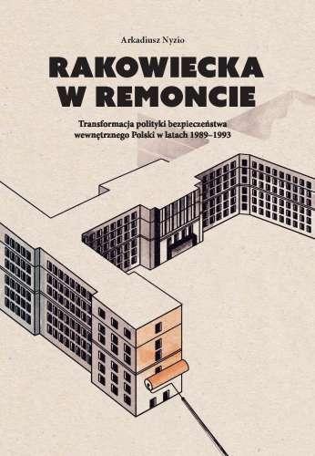 Rakowiecka_w_remoncie__Transformacja_polityki_bezpieczenstwa_wewnetrznego_Polski_w_latach_1989–1993