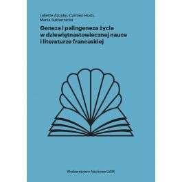 Geneza_i_poligeneza_zycia_w_dziewietnastowiecznej_nauce_i_literaturze_francuskiej