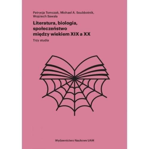 Literatura__biologia__spoleczenstwo_miedzy_wiekiem_XIX_a_XX._Trzy_studia