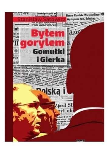 Bylem_gorylem_Gomulki_i_Gierka