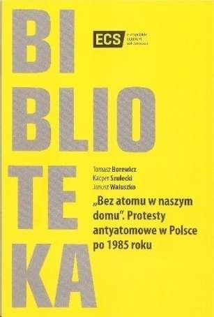 Bez_atomu_w_naszym_domu._Protesty_antyatomowe_w_Polsce_po_1985_roku