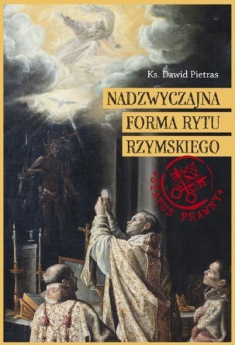 Nadzwyczajna_forma_rytu_rzymskiego._Status_prawny_liturgii_i_wspolnot