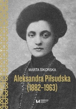 Aleksandra_Pilsudska__1882_1963_