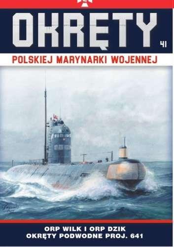 ORP_Wilk_i_ORP_Dzik___okrety_podwodne_typu_Foxtrot._Okrety_Polskiej_Marynarki_Wojennej_Tom_41