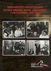 Dokumenty_uczestnikow_Ruchu_Obrony_Praw_Czlowieka_i_Obywatela_w_Polsce_1977_1981