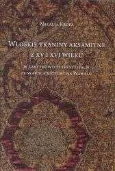 Wloskie_tkaniny_aksamitne_z_XV_i_XVI_wieku_w_zabytkowych_tekstyliach_ze_skarbca_katedry_na_Wawelu