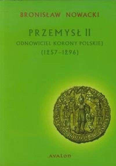 Przemysl_II._Odnowiciel_korony_polskiej__1257_1296_