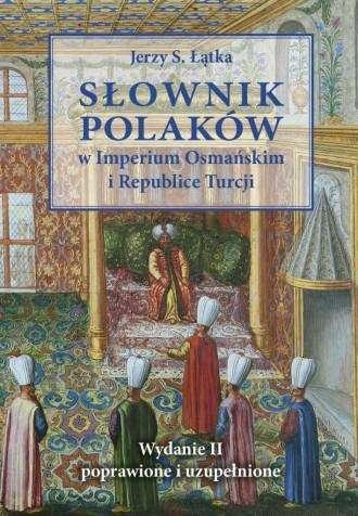Slownik_Polakow_w_Imperium_Osmanskim_i_Republice_Turcji